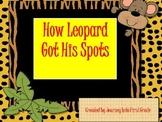 How Leopard Got His Spots (Unit 3 Lesson 12 Journeys Common Core Reading Series)