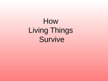 How Living Things Survive