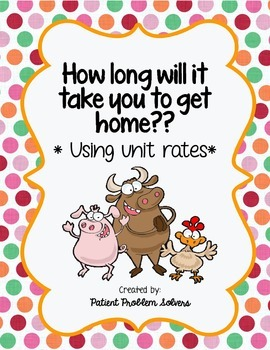 How Long Will it Take?  Unit Rates