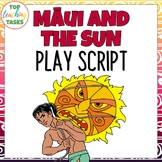 How Māui Slowed The Sun - Māori Myths and Legends Play Script