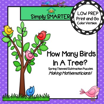 How Many Birds In A Tree?:  LOW PREP Spring Themed Subtrac
