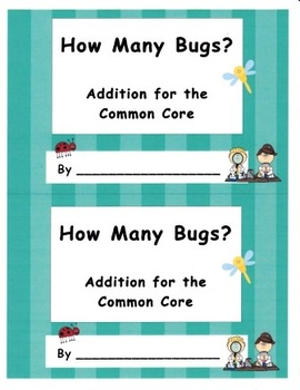 How Many Bugs? Addition for the Kindergarten Common Core