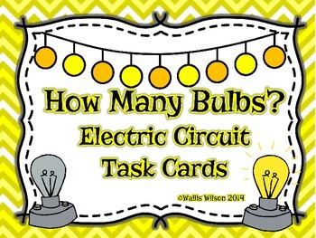 How Many Bulbs?  Electric Circuit Task Cards
