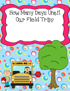 How Many Days Until Our Field Trip?  Countdown Display