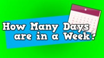 How Many Days are in a Week? (video)