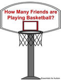 How Many Friends are Playing Basketball?