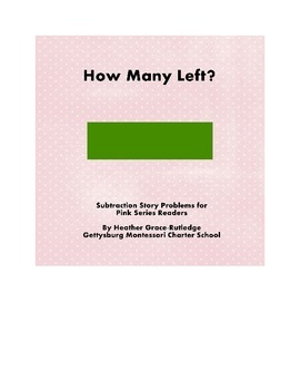 How Many Left? Subtraction Story Problems for CVC (Pink Series) Readers