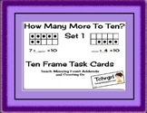 How Many More to 10? Set 1 Ten Frames Task Cards- Missing Addends w/ Set 2 Free!