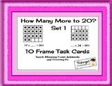 How Many More to 20? Set 1 Ten Frames Task Cards-Missing Addends w/ set 2 Free!