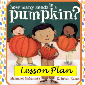 How Many Seeds in a Pumpkin Lesson - K - 2