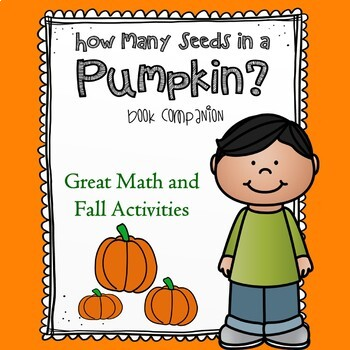 How Many Seeds in a Pumpkin? Literacy Companion and Math Activities