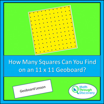 Geometry:  How Many Squares Can You Find on an 11 x 11 Geoboard?