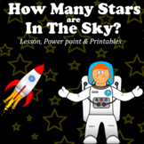 How Many Stars Are In The Sky? Lesson, Power Point & Printables