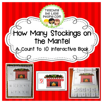 How Many Stockings on the Mantel: A Counting to 10 Interactive Book