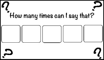 """How Many Times Can I Say That?"" Token System for children who perseverate"