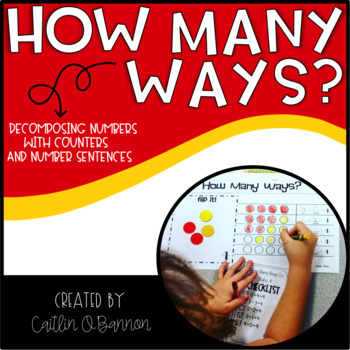 How Many Ways? {Decomposing Numbers With Counters & Number Sentences}