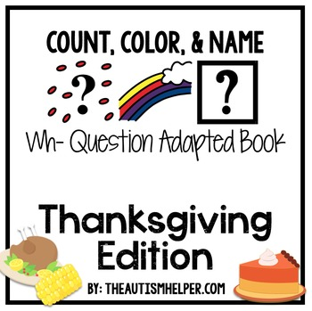 How Many? What Color? What? Adapted Book {THANKSGIVING}