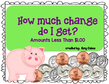 How Much Change Do I Get?