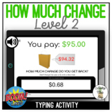 How Much Change? Level 2 Typing Boom Cards