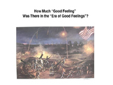 """How Much """"Good Feeling"""" Was There in the Era of Good Feelings?"""