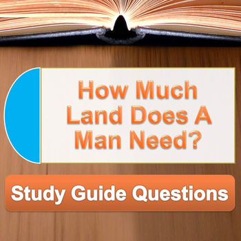 How Much Land Does A Man Need? by Tolstoy study guide questions and key