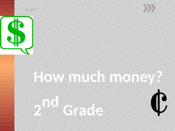 How Much Money? Counting Coins