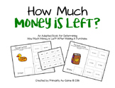 How Much Money Is Left?  (An Adapted Book for Subtracting Money)
