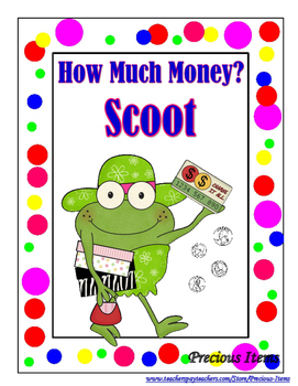 How Much Money?  Scoot Game