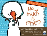 How Much is Some? Addition word problems with missing parts ~ Snowman Edition