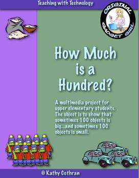 How Much is a Hundred? Hundreds Day Multimedia project for Upper Elementary.