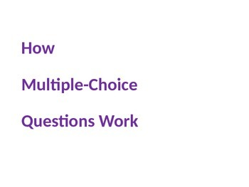 How Multiple-Choice Questions Work