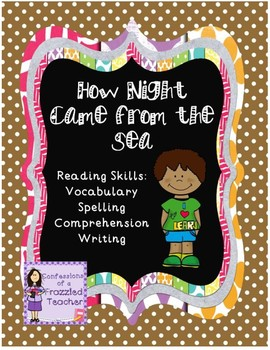 How Night Came from the Sea (Scott Foresman Reading Street)
