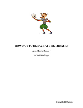 How Not to Behave at the Theatre Script