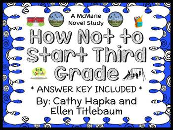 How Not to Start Third Grade (Hapka and Titlebaum) Novel Study / Comprehension