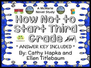How Not to Start Third Grade (Hapka and Titlebaum) Novel Study / Comprehension