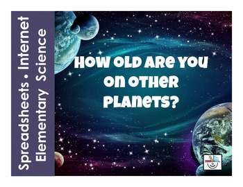 How Old are You on Other Planets?  Spreadsheet and Internet Activity
