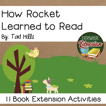 How Rocket Learned to Read by Tad Hills 11 Book Extension Activities NO PREP