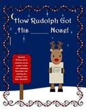How Rudolph Got His _____ Nose!  A Christmas Writing Unit