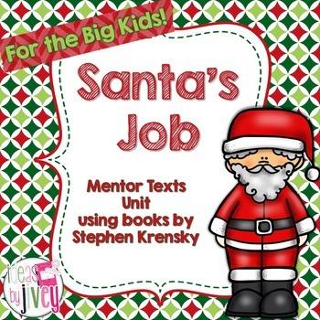 How Santa Got & Lost His Job Mentor Texts Unit