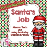 How Santa Got & Lost His Job Mentor Texts Unit