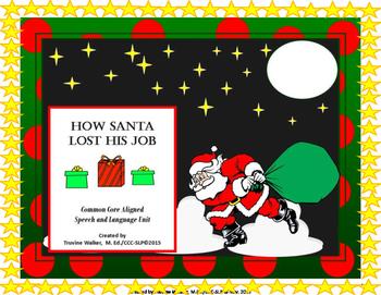 How Santa Lost His Job Common Core Aligned Speech-Language Book Companion