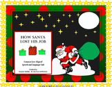 How Santa Lost His Job Common Core Aligned Speech-Language