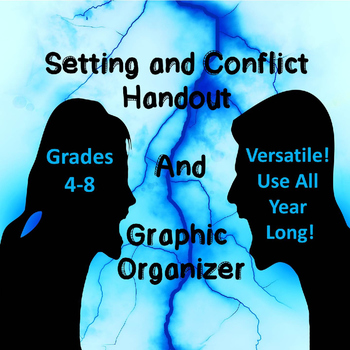 How Setting Contributes To Conflict:  Handout and Graphic Organizer