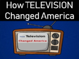 How Television Changed America: Thought-provoking resource for U.S. History