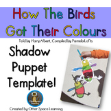 How The Birds Got Their Colours - Shadow Puppets