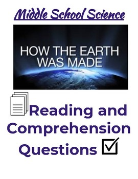 How The Earth Was Made- Reading & Comprehension- Middle School Science