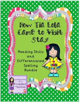 How Tia Lola Came to Stay Reading/Spelling Bundle (Reading Street)