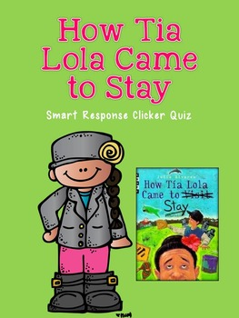 How Tia Lola Came to Stay Smart Response Clicker Quiz