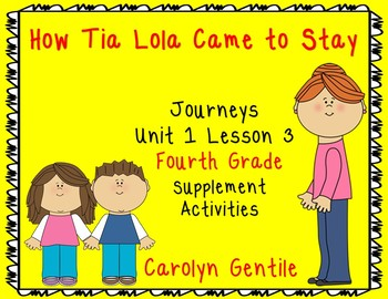How Tia Lola came to Stay Journeys Unit 1 Lesson 3 Fourth Grade Supp. Act.