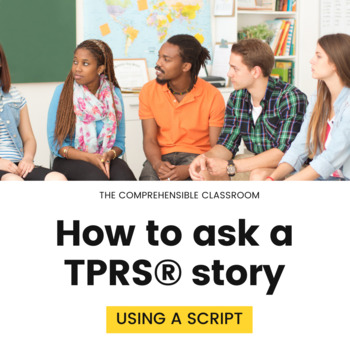 How To: Ask a TPRS® story using Matava style scripts